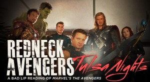 REDNECK AVENGERS: TULSA NIGHTS – A Bad Lip Reading of Marvel's The Avengers