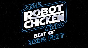 Boba Fett - Robot Chicken: Star Wars