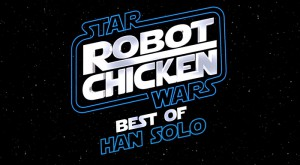 Han Solo - Robot Chicken: Star Wars