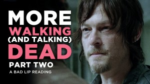 MORE WALKING (AND TALKING) DEAD PART 2 - A Bad Lip Reading of The Walking Dead Season 4